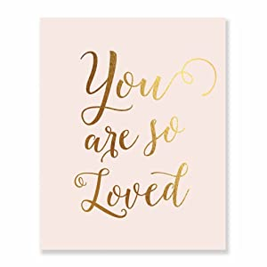 You Are So Loved Gold Foil Pink Art Print Inspirational Modern Wall Art Pink Poster Decor 5 inches x 7 inches E49