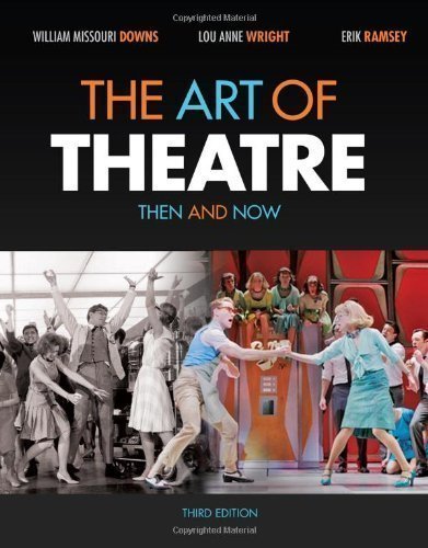 The Art of Theatre: Then and Now 3rd (third) Edition by Downs, William Missouri, Wright, Ramsey, Erik (2012)