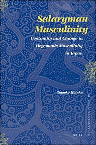 Book Salaryman Masculinity: Continuity and Change in Hegemonic Masculinity in Japan (Social Sciences in Asia)