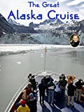 The Great Alaska Cruise - Presented by Total Content Digital