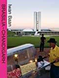 Brasilia-Chandigarh, Iwan Baan and Cees Nooteboom, 3037782285