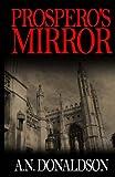 Prospero's Mirror, A.N. Donaldson, 1483954587
