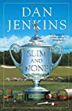 Slim and None, Dan Jenkins, 0767914333