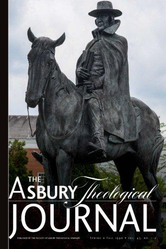 The Asbury Theological Journal Vol. 45 No. 1 & No. 2