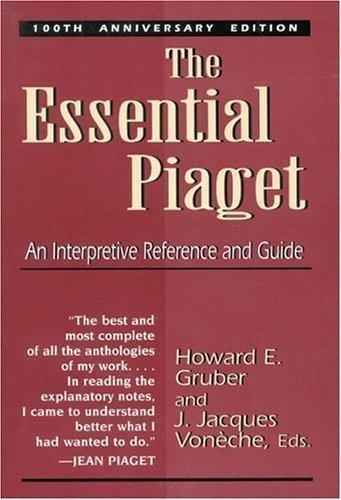 the-essential-piaget-an-interpretive-reference-and-guide-100th-one-hundredth-anniversary-edition-pub