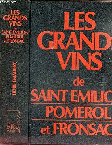 Les Grands Vins De Saint Emilion Pomerol Et Fronsac
