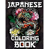 Japanese Coloring Book: Over 300 Coloring Pages for Adults & Teens with Japan Lovers Themes Such As Dragons, Castle, Koi Carp