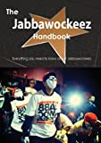 The Jabbawockeez Handbook - Everything You Need to Know about Jabbawockeez, Emily Smith, 1488502773