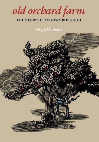 Old Orchard Farm: The Story of an Iowa Boyhood (Bur Oak - Old Brands Orchard