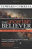 The Uncertain Believer: Reconciling God and Science