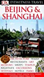Beijing and Shanghai, Dorling Kindersley Publishing Staff, 0756660920