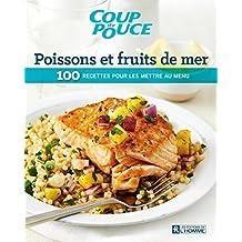 Poissons et fruits de mer: 100 recettes pour les mettre au menu