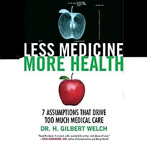 Less Medicine, More Health Audiobook