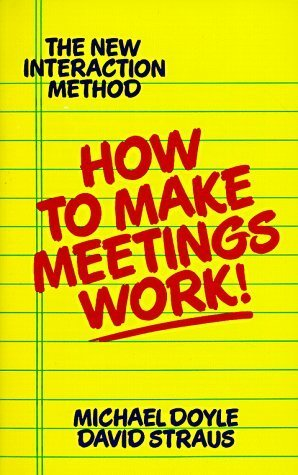 How to Make Meetings Work by Doyle, Michael, Strauss, David (1996) Paperback