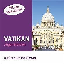 Vatikan (Wissen was stimmt) Hörbuch von Jürgen Erbacher Gesprochen von: Martin Falk