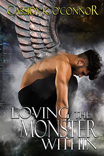 Loving the Monster Within by [O'Connor, Cassidy K.]