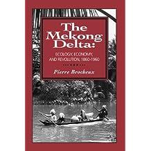 Mekong Delta: Ecology, Economy, and Revolution, 1860-1960