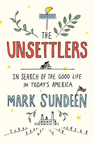 the-unsettlers-in-search-of-the-good-life-in-todays-america