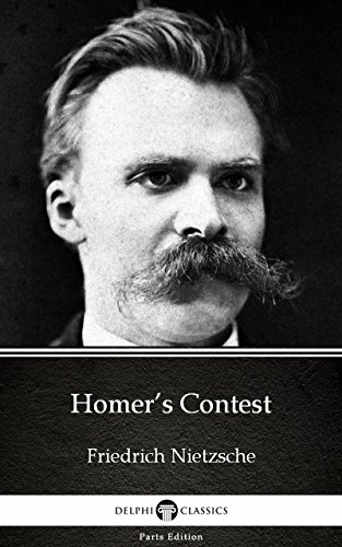 Homers contest by friedrich nietzsche delphi classics homers contest by friedrich nietzsche delphi classics illustrated delphi parts edition fandeluxe Image collections
