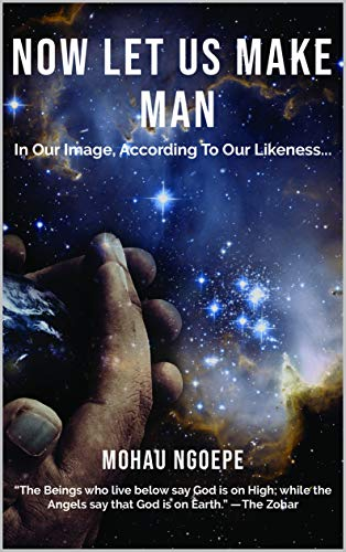 Now Let Us Make Man: In Our Image According To Our Likeness (Bible Let Us Make Man In Our Image)