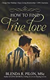 How To Find True Love: Change Your