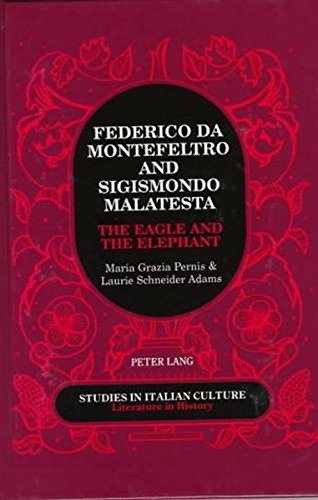 Federico Da Montefeltro & Sigismondo Malatesta: The Eagle and the Elephant (Studies in Italian Culture) (Italian Renaissance Art By Laurie Schneider Adams)