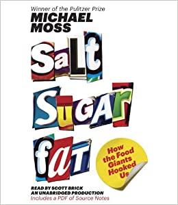 Salt Sugar Fat: How the Food Giants Hooked Us: Includes a ...
