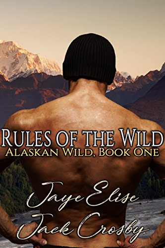 Rules of the Wild (Alaskan Wild Book 1)