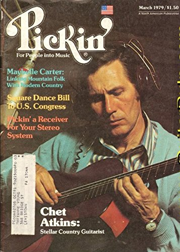 Pickin': For People Into Music - March 1979 - Vol. 6 No. 2 - Single Issue Magazine - Chet Atkins Cover