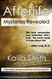 Afterlife Mysteries Revealed, Kalila Smith, 193703559X