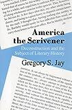 America the Scrivener, Gregory S. Jay, 0801496101