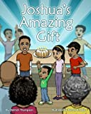 img - for Joshua's Amazing Gift (Volume 1) book / textbook / text book