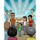 Joshua's Amazing Gift (Volume 1)