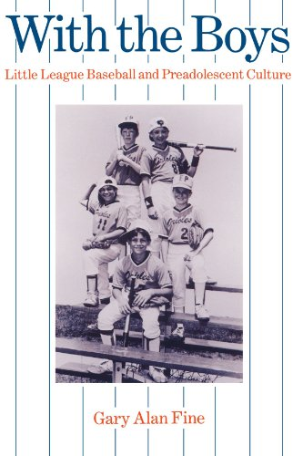 With the Boys: Little League Baseball and Preadolescent Culture (Chicago Original Paperback)