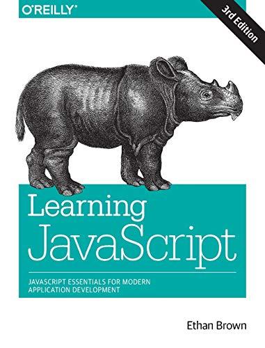 Learning JavaScript: JavaScript Essentials for Modern Application Development (Best Java Game Framework)