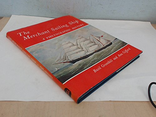 Merchant Sailing Ship: A Photographic History