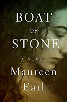 Boat of Stone: A Novel by [Earl, Maureen]