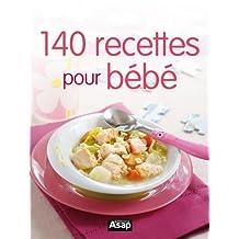 140 recettes pour bébé (French Edition)
