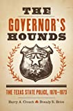 The Governor's Hounds, Barry A. Crouch and Donaly E. Brice, 0292747705