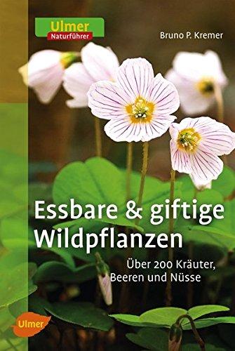 essbare-und-giftige-wildpflanzen-ber-200-kruter-beeren-und-nsse