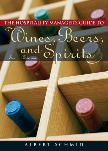 Hospitality Manager's Guide to Wines, Beers, and Spirits (2nd Edition)