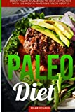 img - for Paleo Diet: Paleo: 30 Day Paleo Challenge to Lose 22 Pounds with 120 Mouth-Watering Paleo Recipes (low carb, paleo cookbook, whole30, whole food) book / textbook / text book