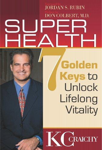 Super Health: Seven Golden Keys to Lifelong Vitality -  K. C. Craichy, Paperback