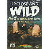 Up Close and Wild: A-Z Hunting Moose