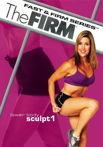 The Firm: Fast & Firm: Lower Body Sculpt 1 (Body Sculpt Firm)
