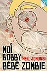 Moi Bobby Bébé Zombie par Jomunsi