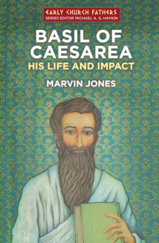 Basil of Caesarea: His Life and Impact (Biography)