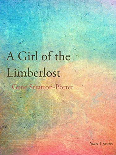 A Girl of the Limberlost (Xist Classics)