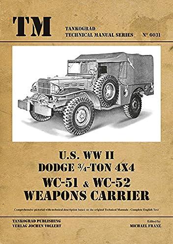 tankograd 6031 u s ww ii dodge wc51 wc52 weapons carrier jochen rh amazon com WC56 Dodge Dodge WC 21