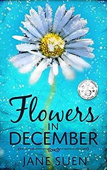 Flowers in December by [Suen, Jane]